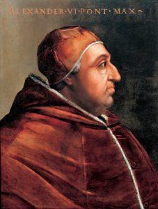 El Papa Alejandro VI; padre de Lucrecia Borgia
