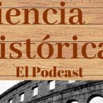 La Nueva Aventura de Ciencia Histórica: el Podcast.
